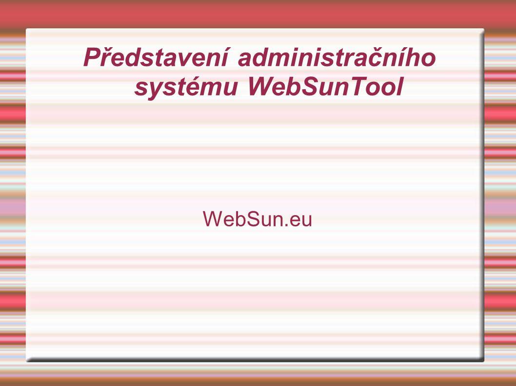 Představení administračního systému WebSunTool WebSun.eu