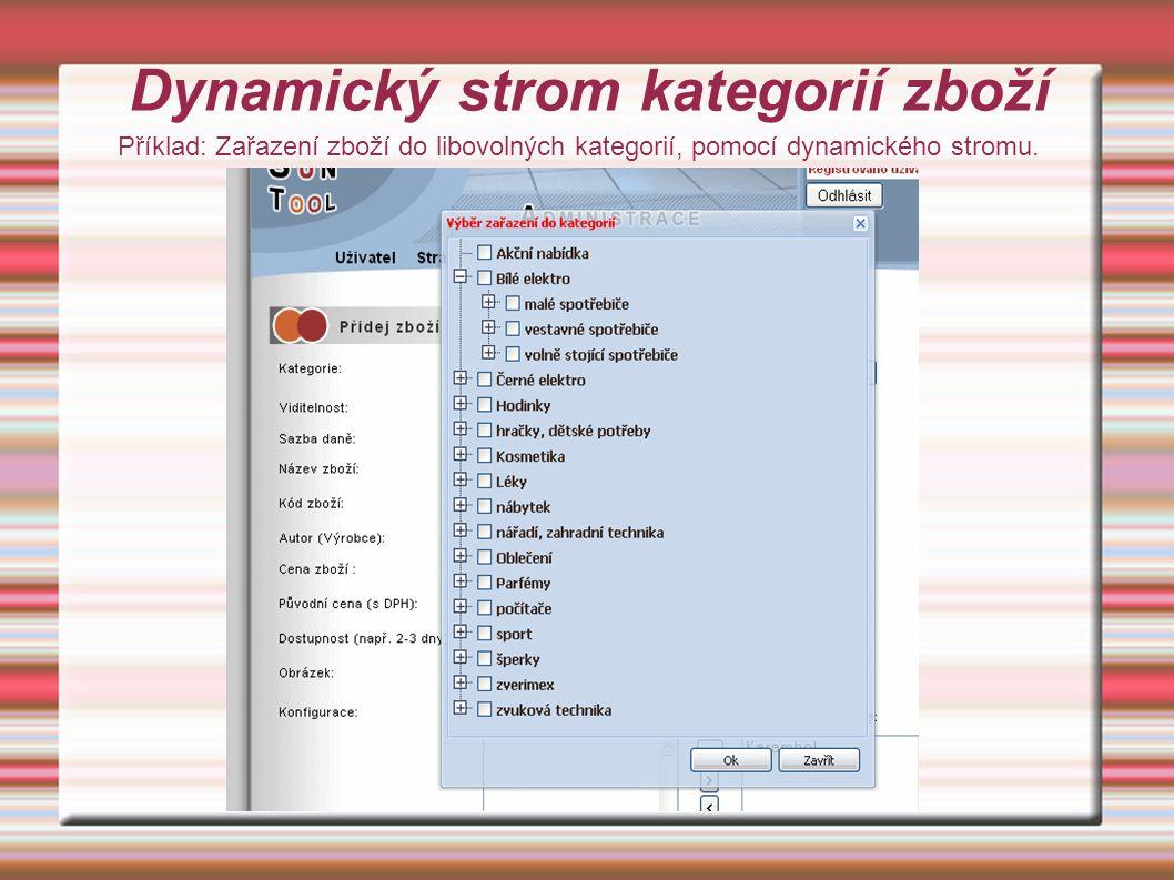 Dynamický strom kategorií zboží Příklad: Zařazení zboží do libovolných kategorií, pomocí dynamického stromu.