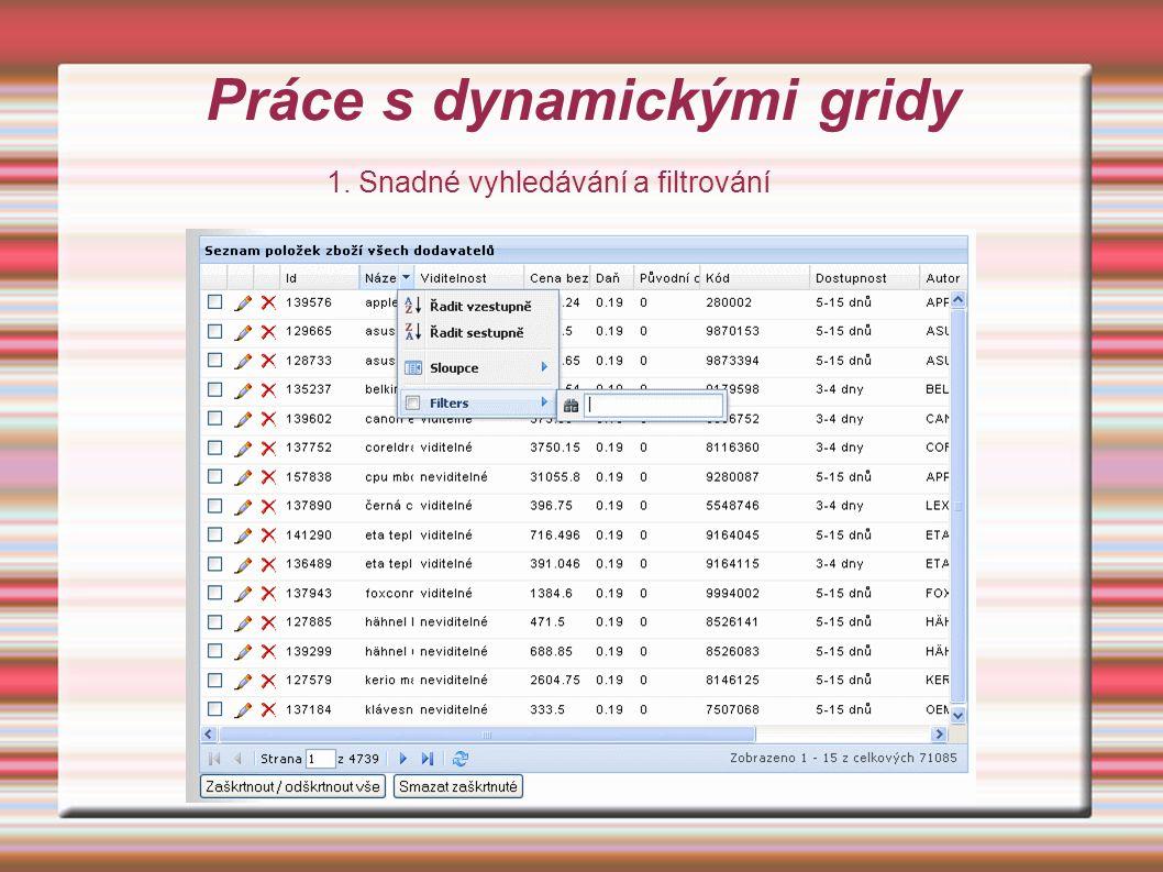 Práce s dynamickými gridy 1. Snadné vyhledávání a filtrování