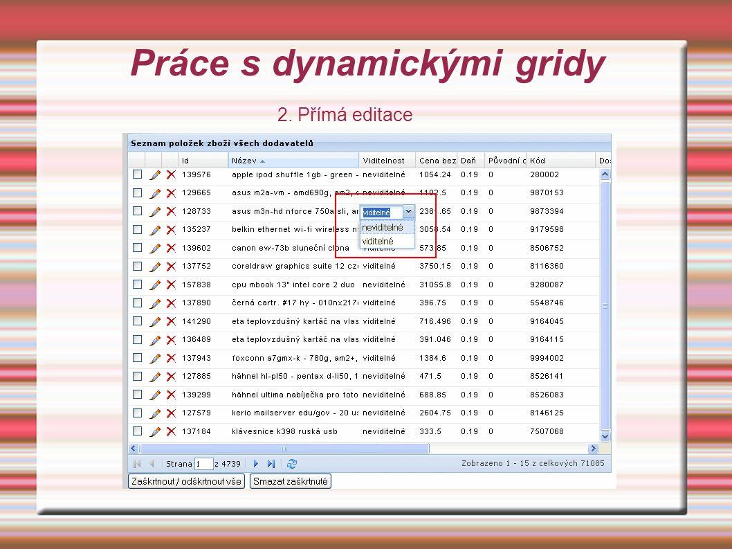 Práce s dynamickými gridy 2. Přímá editace