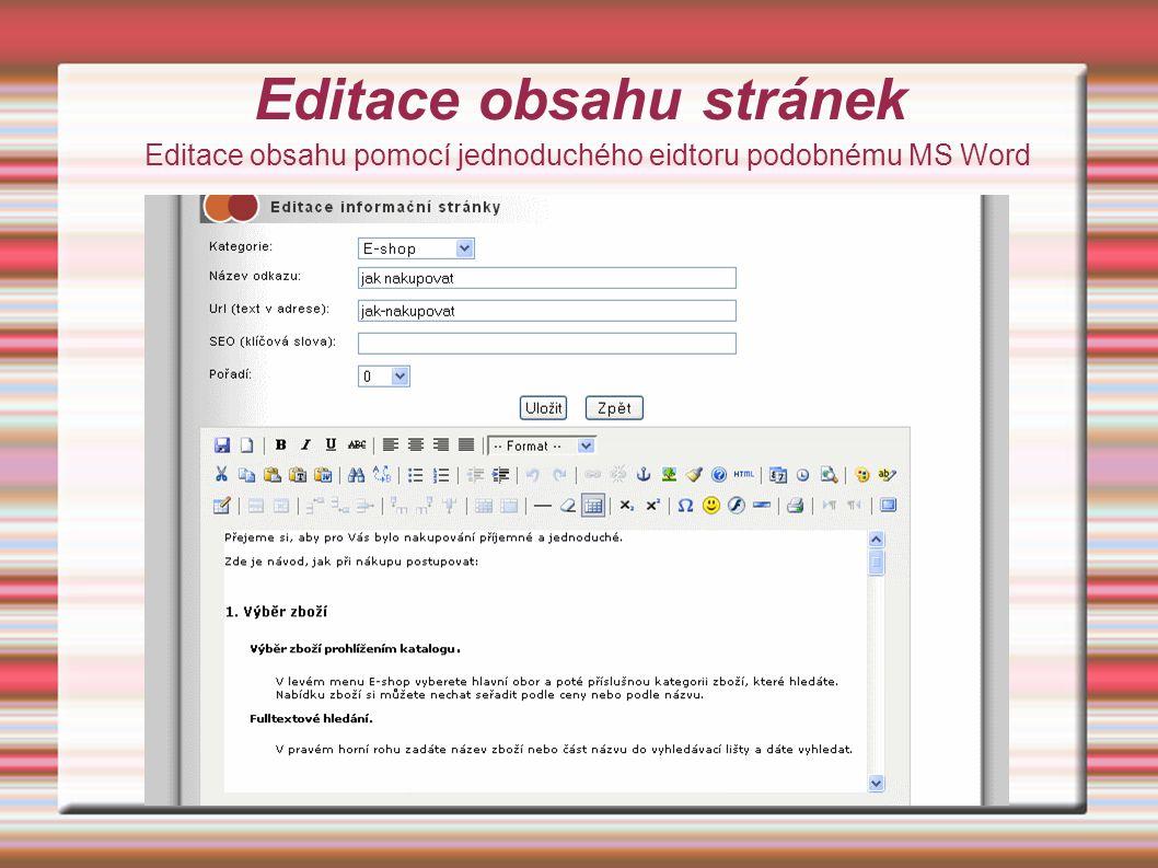 Editace obsahu stránek Editace obsahu pomocí jednoduchého eidtoru podobnému MS Word