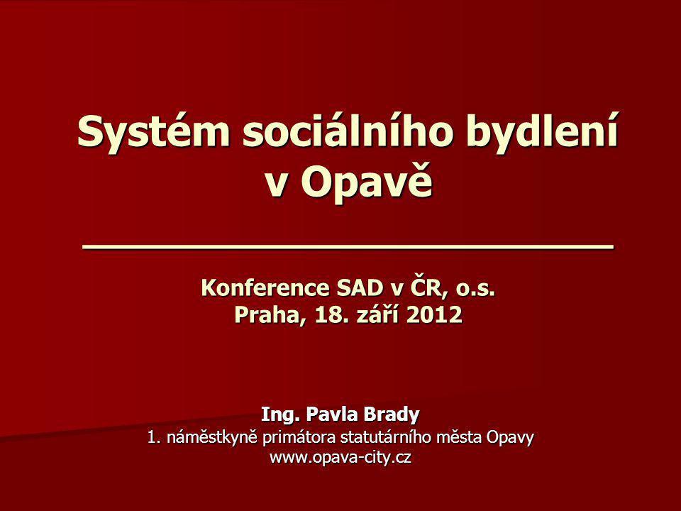 Systém sociálního bydlení v Opavě ______________________ Konference SAD v ČR, o.s.