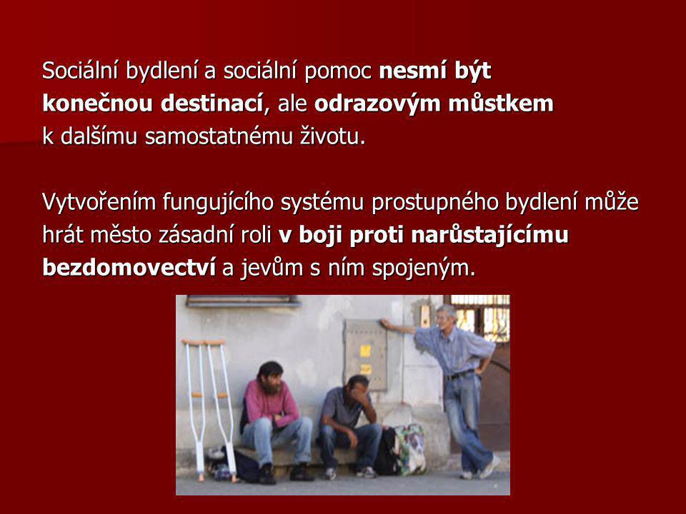 Sociální bydlení a sociální pomoc nesmí být konečnou destinací, ale odrazovým můstkem k dalšímu samostatnému životu.