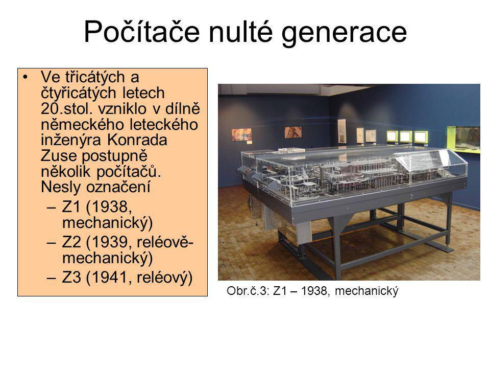Počítače nulté generace Ve třicátých a čtyřicátých letech 20.stol. vzniklo v dílně německého leteckého inženýra Konrada Zuse postupně několik počítačů