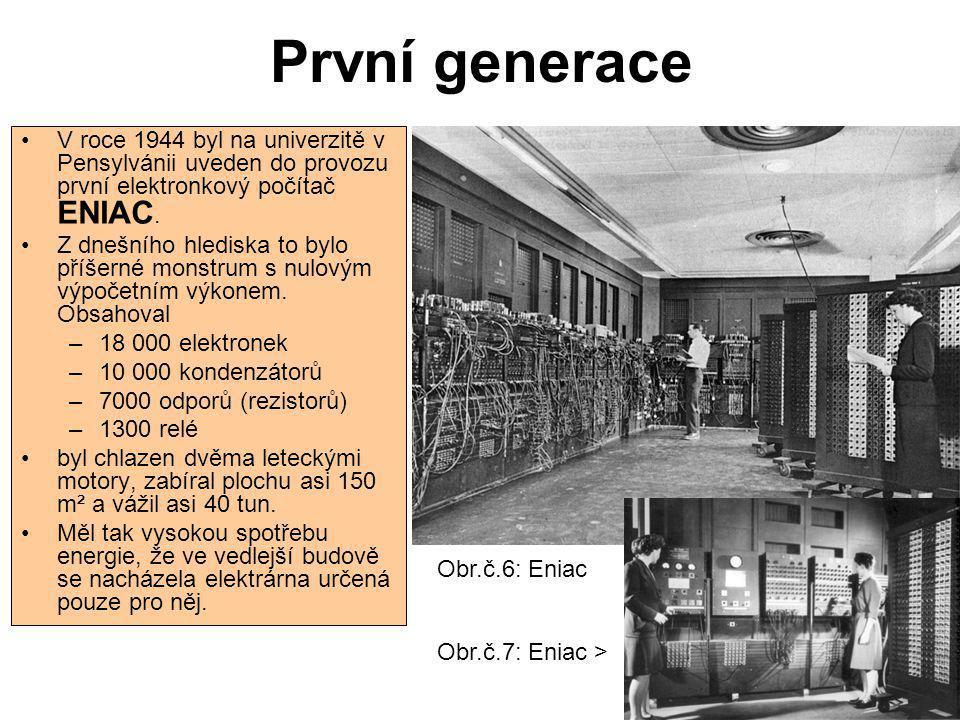 První generace V roce 1944 byl na univerzitě v Pensylvánii uveden do provozu první elektronkový počítač ENIAC. Z dnešního hlediska to bylo příšerné mo