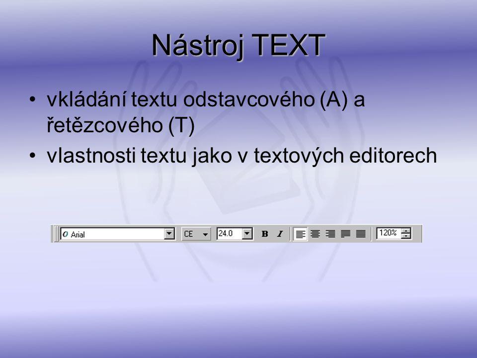 Nástroj TEXT vkládání textu odstavcového (A) a řetězcového (T) vlastnosti textu jako v textových editorech