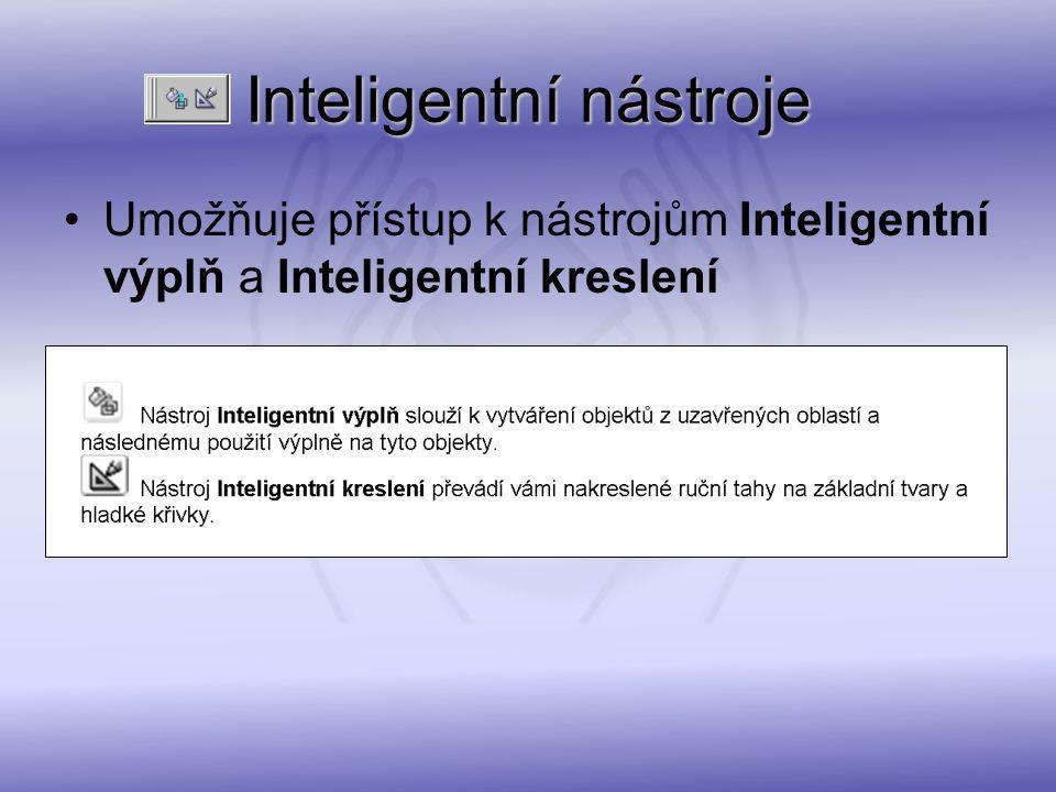 Inteligentnínástroje Inteligentní nástroje Umožňuje přístup k nástrojům Inteligentní výplň a Inteligentní kreslení