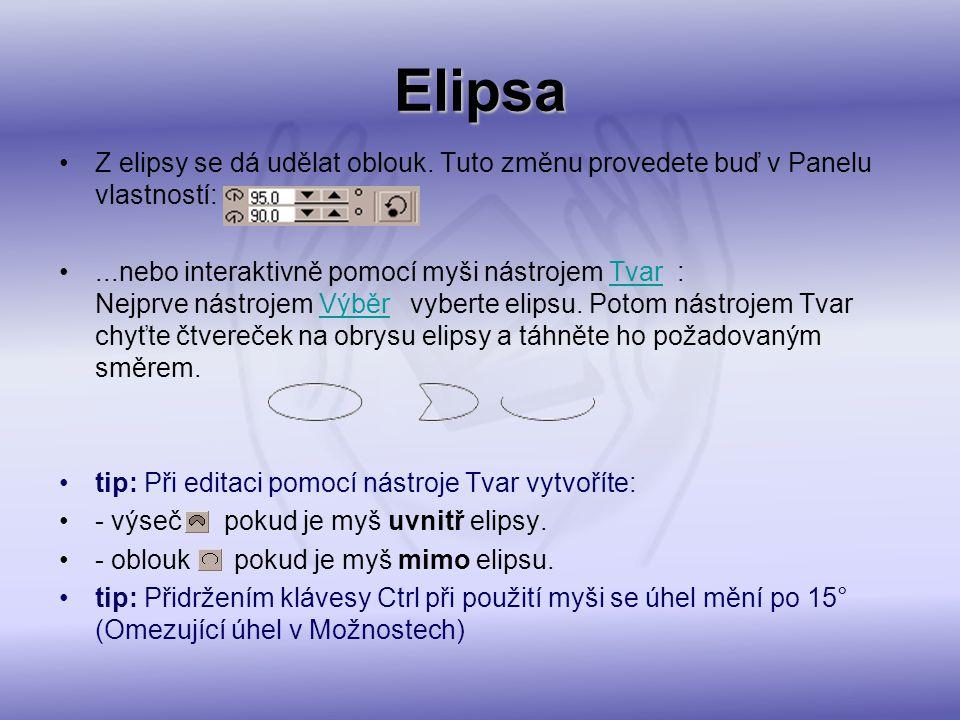 Elipsa Z elipsy se dá udělat oblouk. Tuto změnu provedete buď v Panelu vlastností:...nebo interaktivně pomocí myši nástrojem Tvar : Nejprve nástrojem