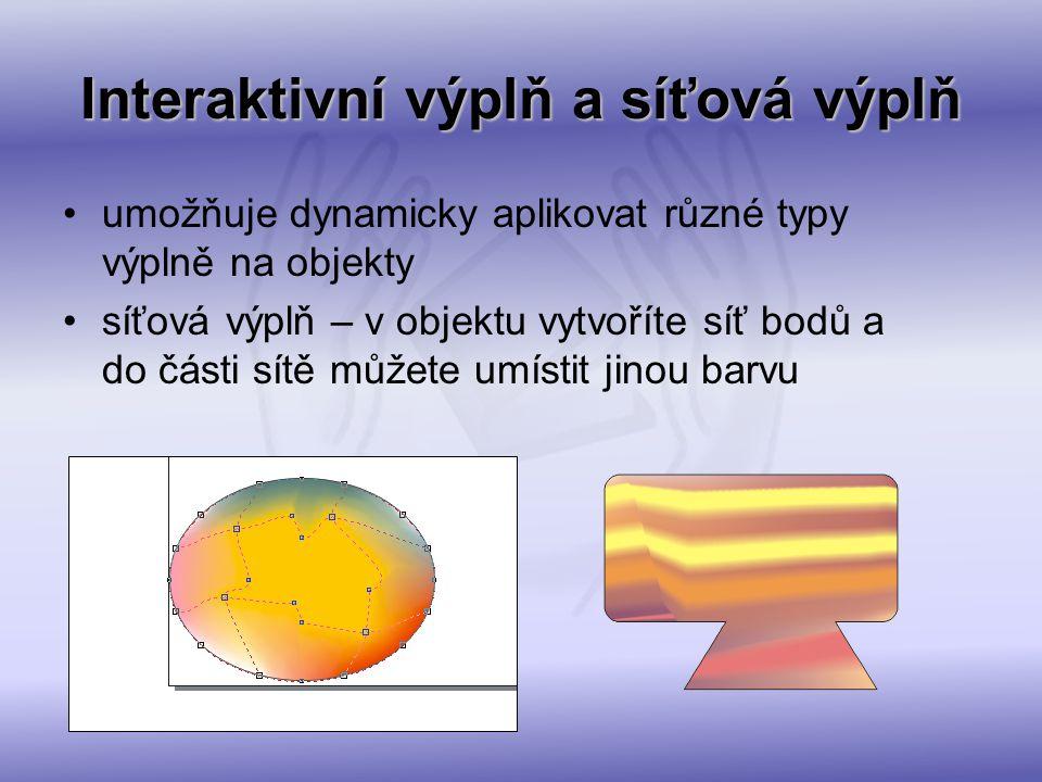 Interaktivní výplň a síťová výplň umožňuje dynamicky aplikovat různé typy výplně na objekty síťová výplň – v objektu vytvoříte síť bodů a do části sít