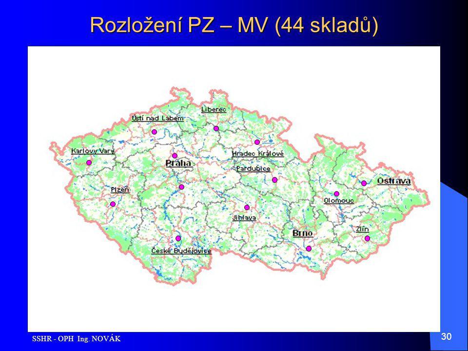 SSHR - OPH Ing. NOVÁK 30 Rozložení PZ – MV (44 skladů)