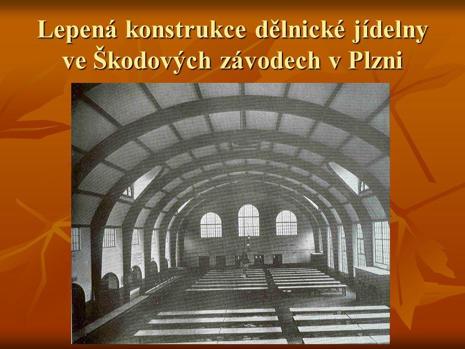 Lepená konstrukce dělnické jídelny ve Škodových závodech v Plzni