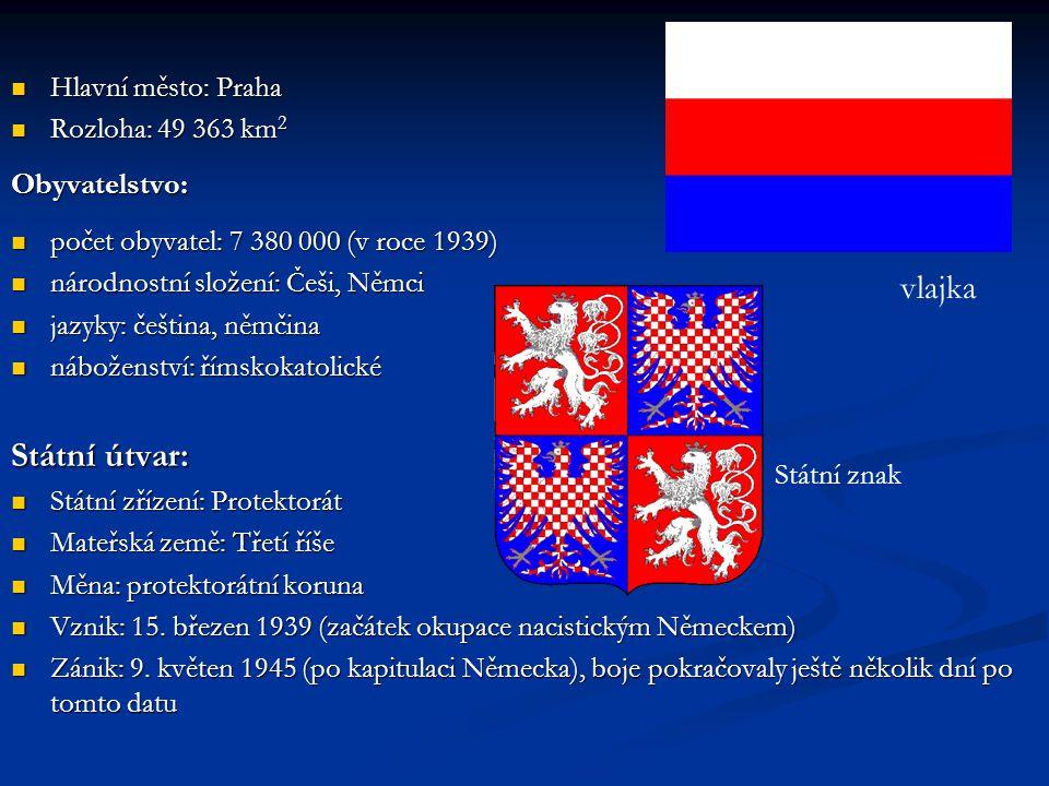 Hlavní město: Praha Hlavní město: Praha Rozloha: 49 363 km 2 Rozloha: 49 363 km 2Obyvatelstvo: počet obyvatel: 7 380 000 (v roce 1939) počet obyvatel: