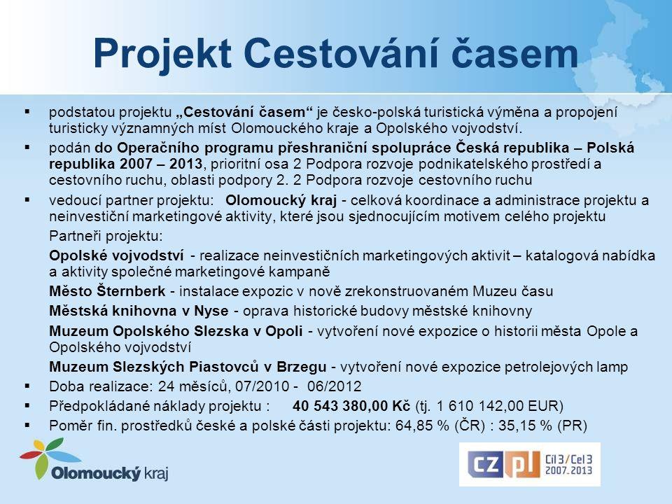 """Projekt Cestování časem  podstatou projektu """"Cestování časem je česko-polská turistická výměna a propojení turisticky významných míst Olomouckého kraje a Opolského vojvodství."""