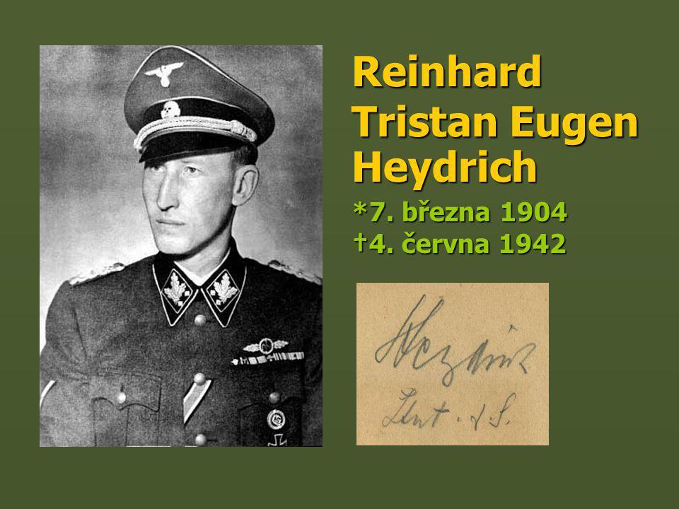"""""""Českomoravský prostor se nesmí nikdy ponechat v takovém stavu, který by vůbec umožňoval Čechům tvrdit, že je to jejich prostor. Reinhard Heydrich Reinhard Heydrich"""