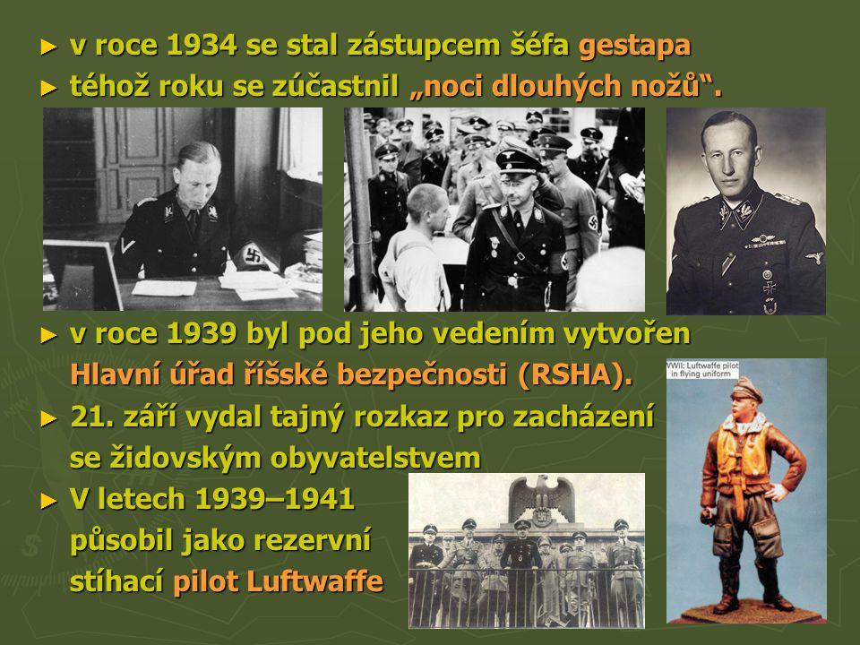"""► v roce 1934 se stal zástupcem šéfa gestapa ► téhož roku se zúčastnil """"noci dlouhých nožů"""". ► v roce 1939 byl pod jeho vedením vytvořen Hlavní úřad ř"""