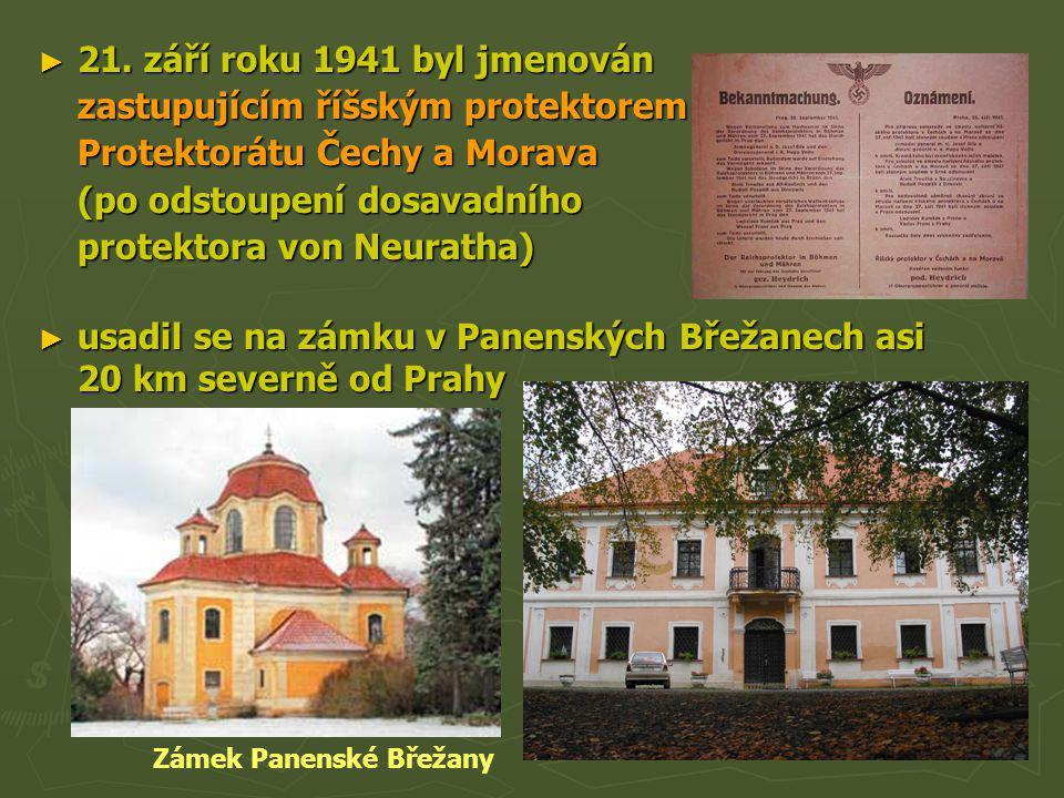 ► 21. září roku 1941 byl jmenován zastupujícím říšským protektorem Protektorátu Čechy a Morava (po odstoupení dosavadního protektora von Neuratha) ► u