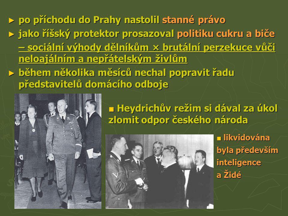 ► v lednu 1942 předsedal konferenci ve Wannsee, na které bylo dohodnuto usmrcení miliónů Židů v táborech smrti (Majdanek, Treblinka, Osvětim) ► 27.