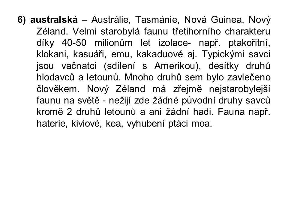 6) australská – Austrálie, Tasmánie, Nová Guinea, Nový Zéland.