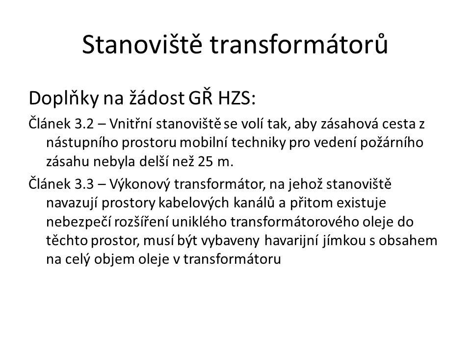 Stanoviště transformátorů Doplňky na žádost GŘ HZS: Článek 3.2 – Vnitřní stanoviště se volí tak, aby zásahová cesta z nástupního prostoru mobilní tech