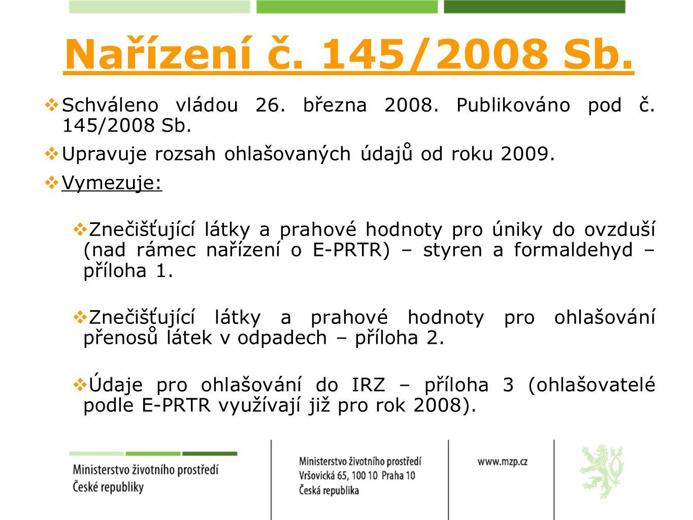 Nařízení č. 145/2008 Sb.  Schváleno vládou 26. března 2008. Publikováno pod č. 145/2008 Sb.  Upravuje rozsah ohlašovaných údajů od roku 2009.  Vyme