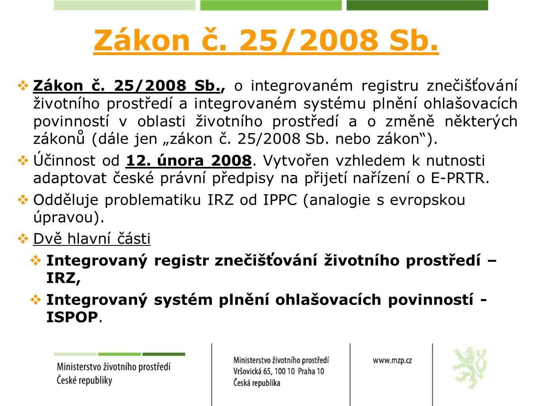 Zákon č. 25/2008 Sb.  Zákon č. 25/2008 Sb., o integrovaném registru znečišťování životního prostředí a integrovaném systému plnění ohlašovacích povin