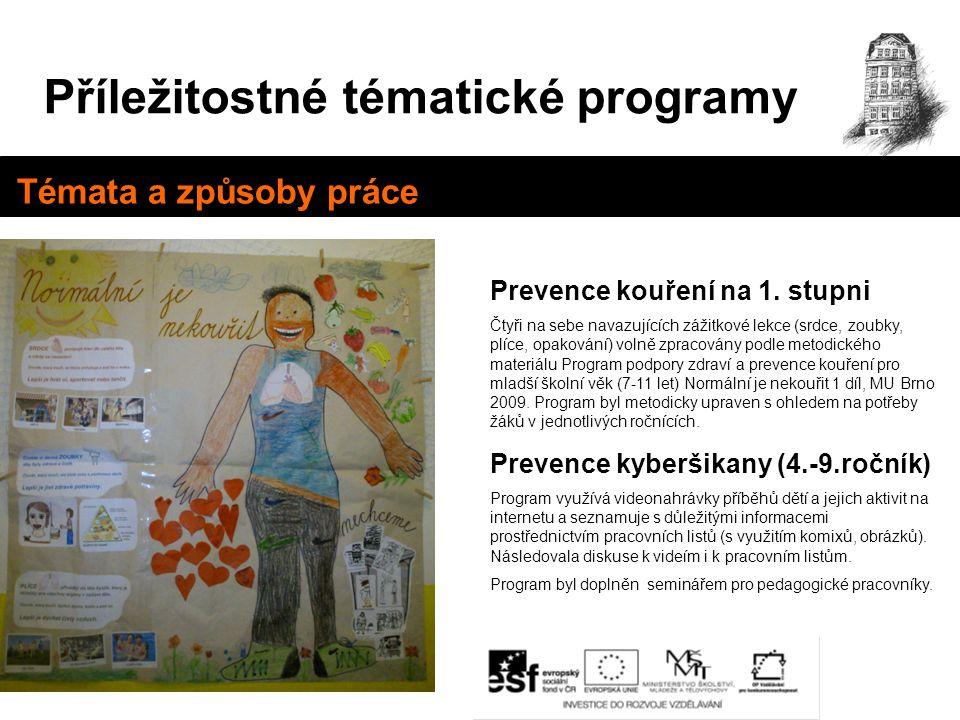 Příležitostné tématické programy Témata a způsoby práce Prevence kouření na 1. stupni Čtyři na sebe navazujících zážitkové lekce (srdce, zoubky, plíce