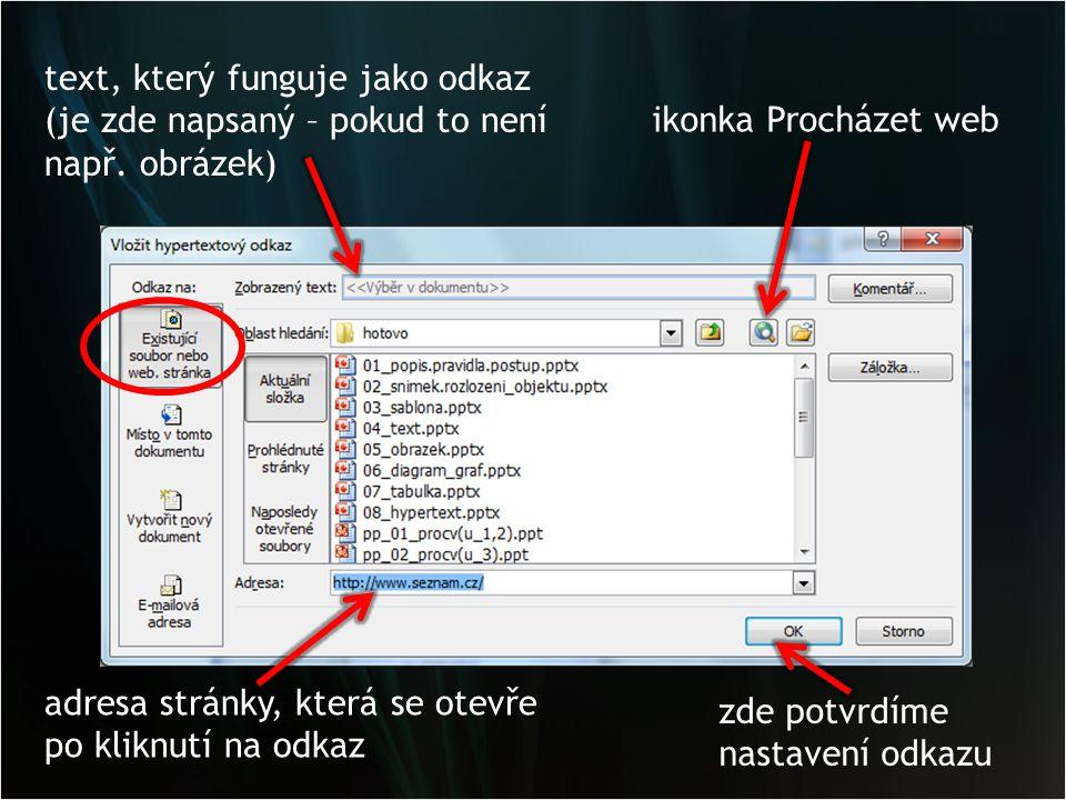 Odkaz na místo v dokumentu v prezentaci je menu a my budeme klikáním na jednotlivé položky menu zobrazovat požadované snímky seznam snímků náhled zvoleného snímku