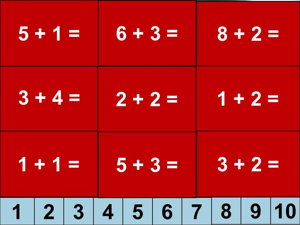 1234567 8910 5 + 1 = 3 + 4 = 1 + 1 = 6 + 3 = 5 + 3 = 3 + 2 = 1 + 2 = 8 + 2 = 2 + 2 =