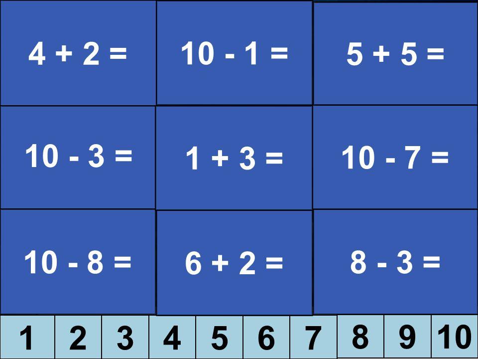 1234567 8910 4 + 2 = 10 - 3 = 10 - 8 = 10 - 1 = 6 + 2 = 8 - 3 = 10 - 7 = 5 + 5 = 1 + 3 =