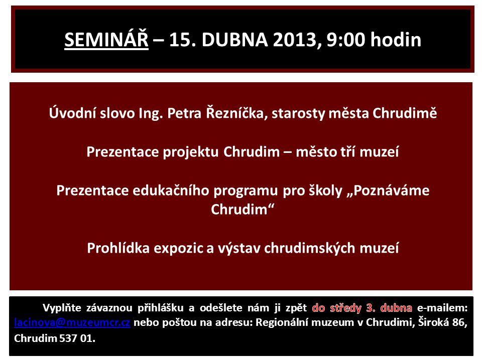 SEMINÁŘ – 15. DUBNA 2013, 9:00 hodin Úvodní slovo Ing.