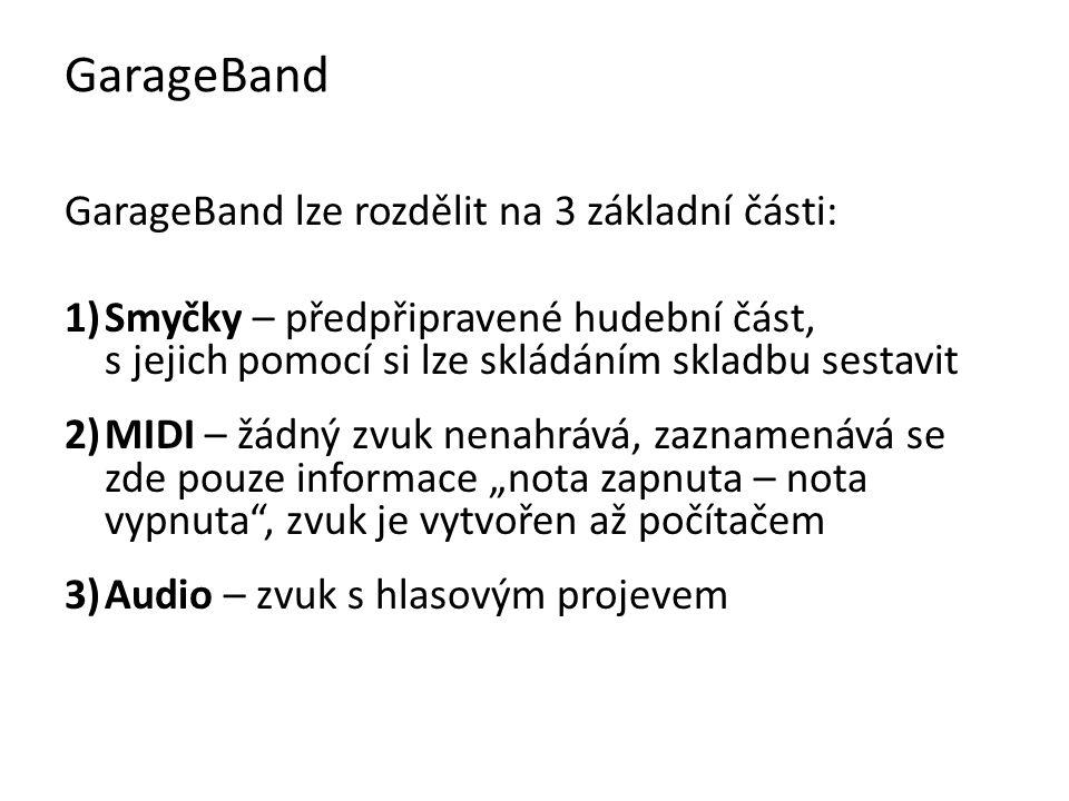 Spuštění aplikace GaragBandu: 1)Spuštění aplikace Finder → Aplication → GarageBand 2)Z Docku pomocí ikony elektrické kytary GarageBand