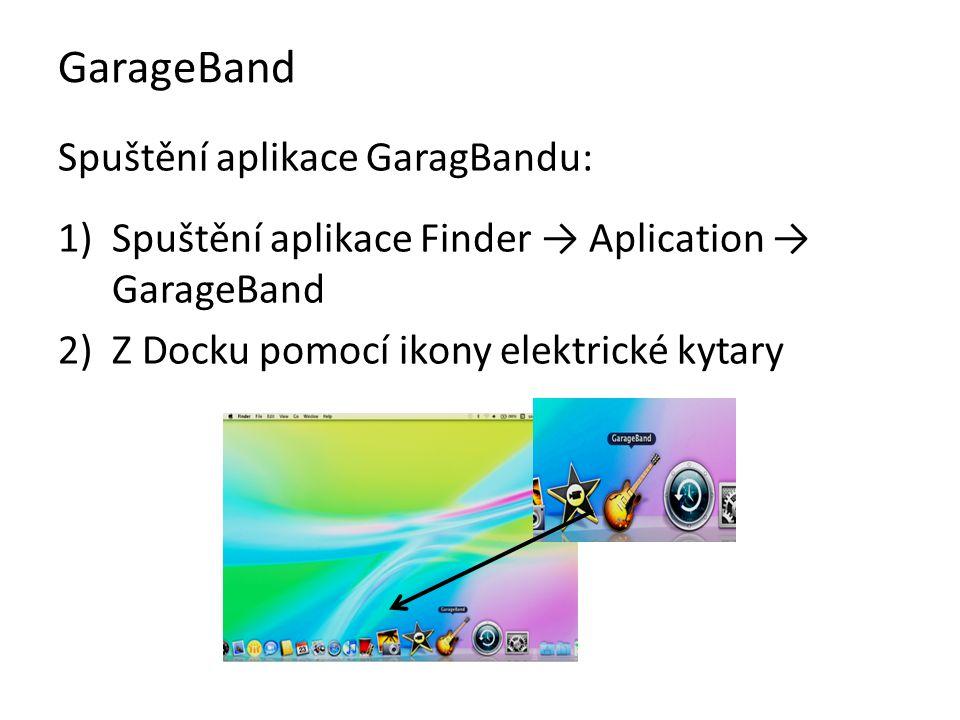 GarageBand – hlavní okno programu 1.Nový projekt 2.Lekce hry na klavír a kytaru 3.Výuka hry za pomocí hvězd jako Sting apod.