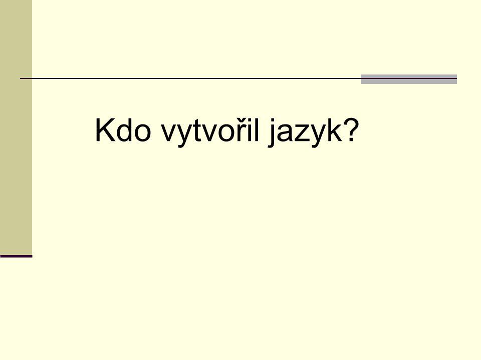 Kdo vytvořil jazyk?