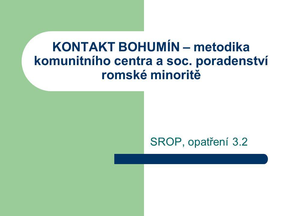 KONTAKT BOHUMÍN – metodika komunitního centra a soc. poradenství romské minoritě SROP, opatření 3.2