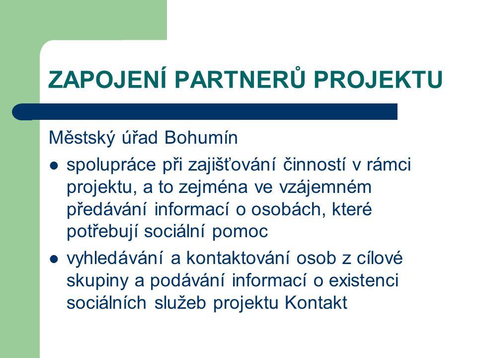 ZAPOJENÍ PARTNERŮ PROJEKTU Městský úřad Bohumín spolupráce při zajišťování činností v rámci projektu, a to zejména ve vzájemném předávání informací o