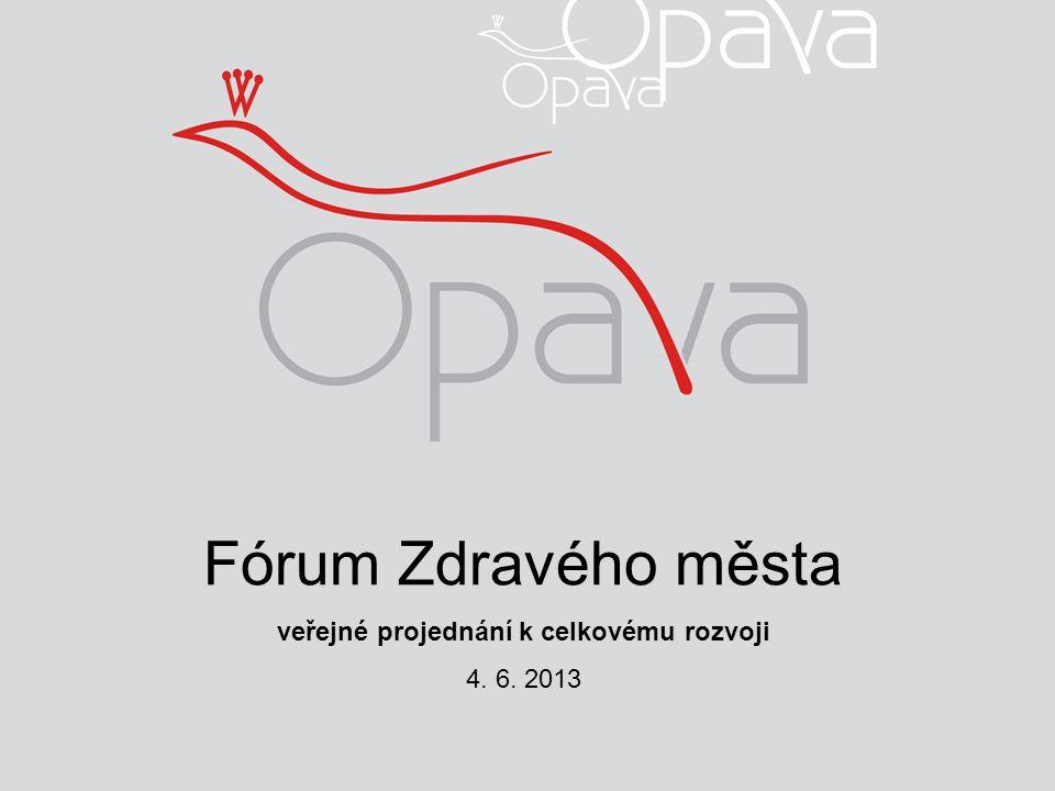 Fórum Zdravého města veřejné projednání k celkovému rozvoji 4. 6. 2013