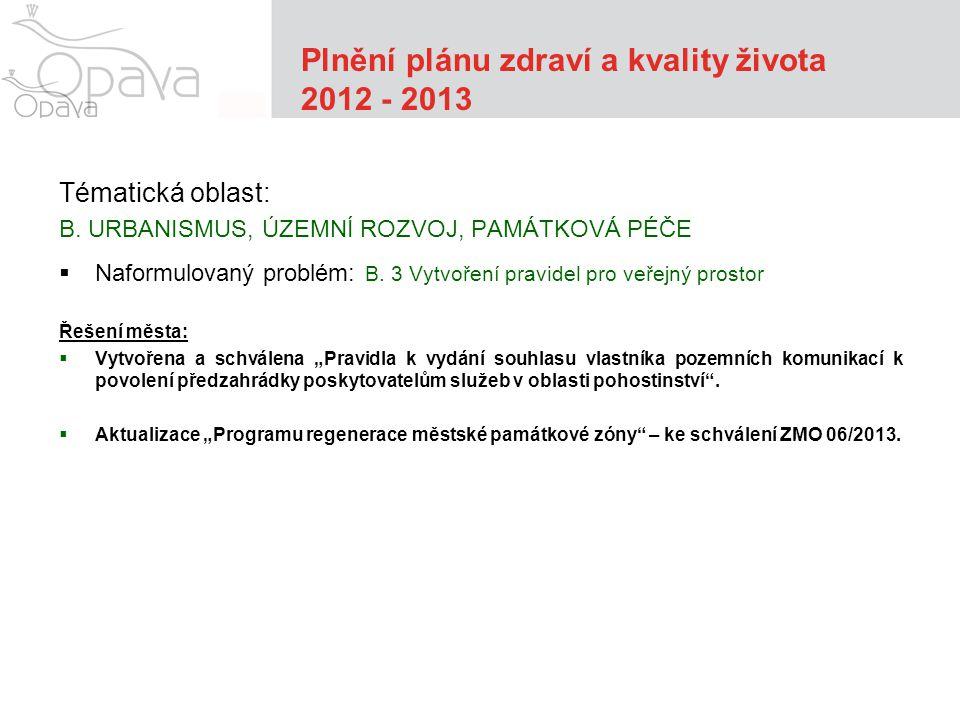 Plnění plánu zdraví a kvality života 2012 - 2013 Tématická oblast: B.