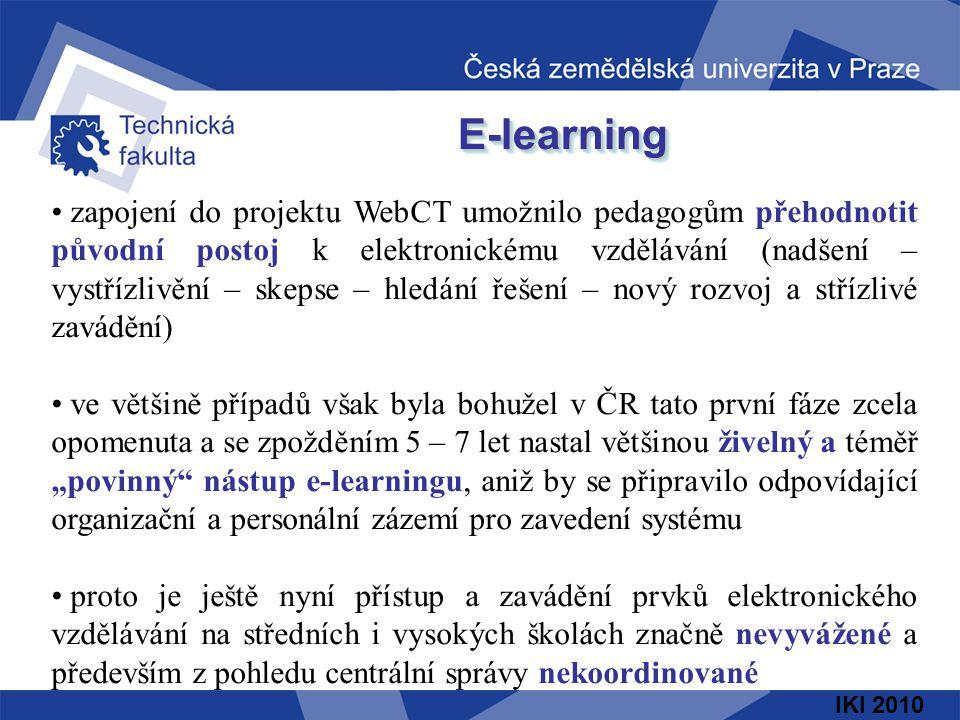 """E-learningE-learning zapojení do projektu WebCT umožnilo pedagogům přehodnotit původní postoj k elektronickému vzdělávání (nadšení – vystřízlivění – skepse – hledání řešení – nový rozvoj a střízlivé zavádění) ve většině případů však byla bohužel v ČR tato první fáze zcela opomenuta a se zpožděním 5 – 7 let nastal většinou živelný a téměř """"povinný nástup e-learningu, aniž by se připravilo odpovídající organizační a personální zázemí pro zavedení systému proto je ještě nyní přístup a zavádění prvků elektronického vzdělávání na středních i vysokých školách značně nevyvážené a především z pohledu centrální správy nekoordinované"""