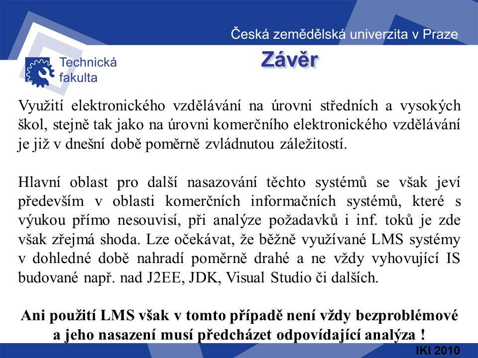 IKI 2010 ZávěrZávěr Využití elektronického vzdělávání na úrovni středních a vysokých škol, stejně tak jako na úrovni komerčního elektronického vzděláv