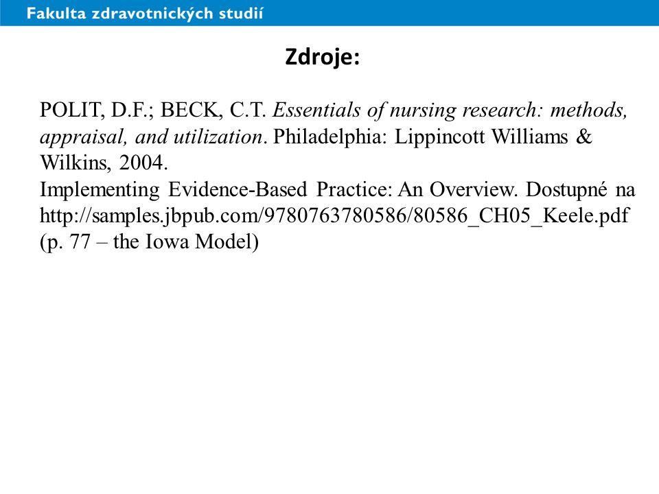 Zdroje: POLIT, D.F.; BECK, C.T.