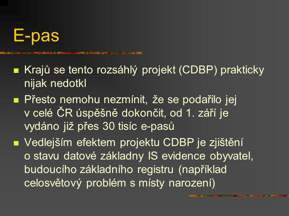 E-pas Krajů se tento rozsáhlý projekt (CDBP) prakticky nijak nedotkl Přesto nemohu nezmínit, že se podařilo jej v celé ČR úspěšně dokončit, od 1.