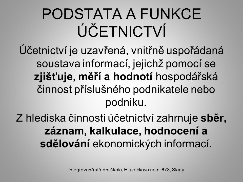 FUNKCE ÚČETNICTVÍ Integrovaná střední škola, Hlaváčkovo nám.