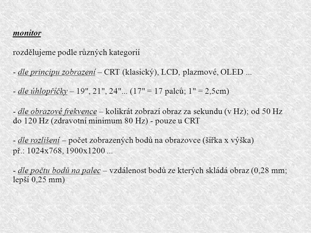 užitečné kombinace kláves klávesa Ctrl +: C – kopírování;V – vložit; X – vyjmout;O – otevřít;P – tisk; S – uložit;A – vše vybrat; B – psaní tučně;I – psaní kurzíva; U – psaní podtrženě; klávesa Alt + číslo na numerické klávesnici (kódy ASCII): 47 - /;92 - \;64 - @;60 - ;61 - =;37 - %;38 - &;36 - $; 35 - #;59 - ;39 - ;91 - [;93 - ];123 - {;125 - };1 - ☺; 11 - ♂; 12 - ♀ atd.