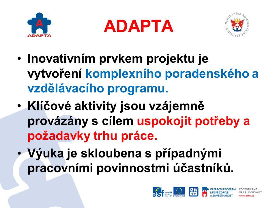 ADAPTA Zaměstnanci mohou vstoupit do programu vzdělávání již 3 měsíce před plánovaným propuštěním a během této doby se na základě kariérového poradenství zúčastní doporučených aktivit, po jejichž absolvování se možnost jejich uplatnění na trhu práce výrazně zvýší.