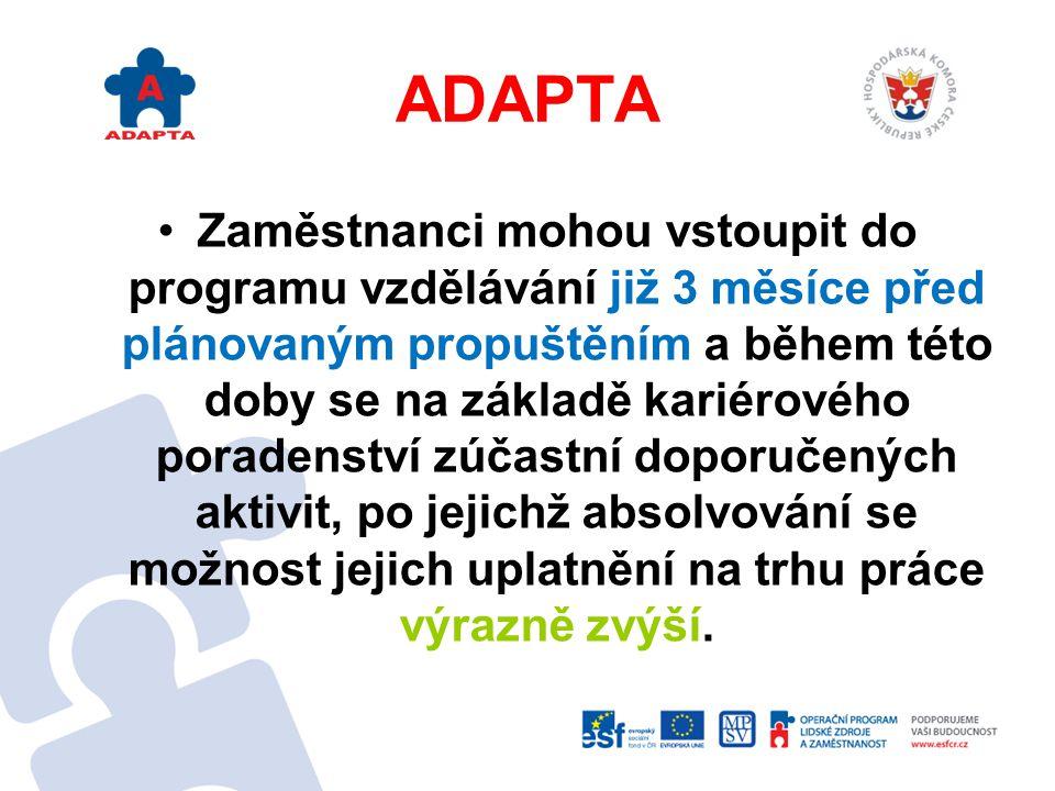 ADAPTA Konkrétně jde o zaměstnance, se kterými je nebo bude v následujících 3 měsících rozvázán pracovní poměr ze strany zaměstnavatele v souvislosti s organizačními změnami na základě § 52 odst.