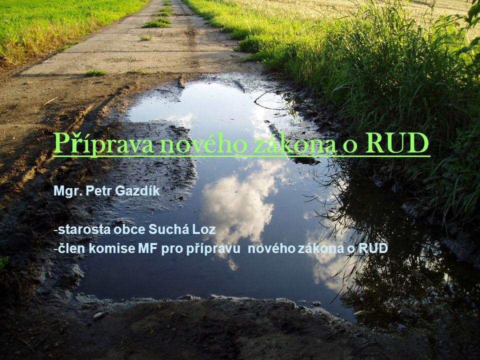 P ř íprava nového zákona o RUD Mgr.