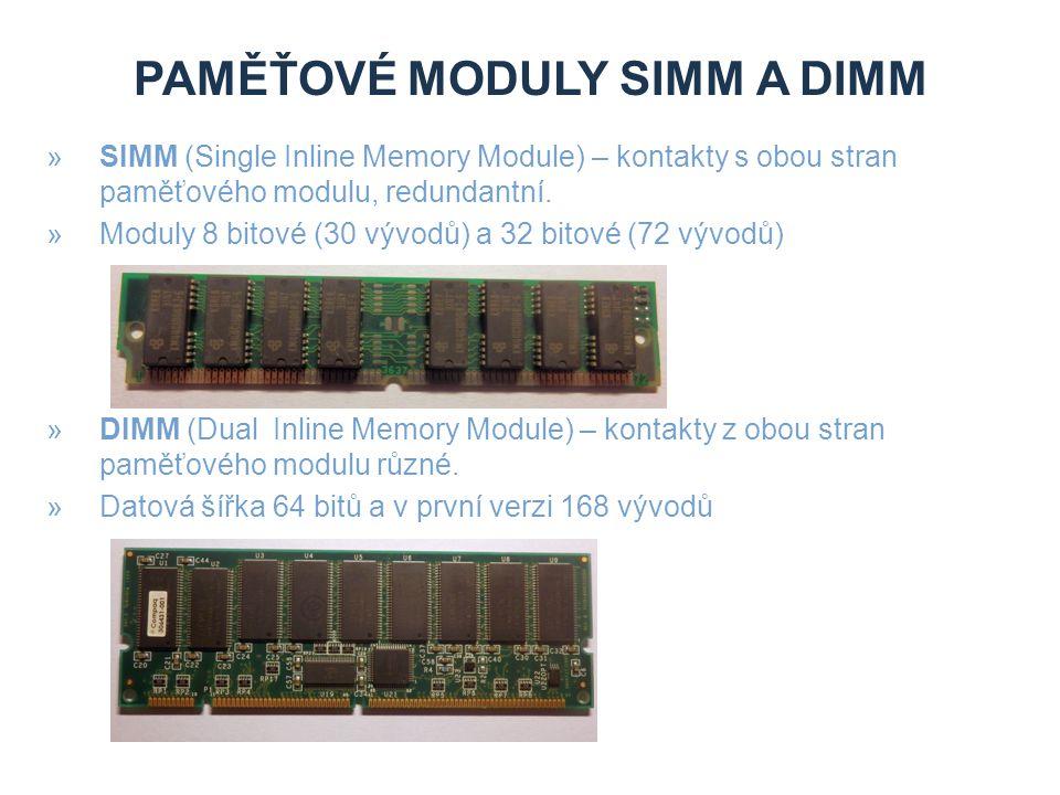 PAMĚŤOVÉ MODULY SIMM A DIMM »SIMM (Single Inline Memory Module) – kontakty s obou stran paměťového modulu, redundantní.