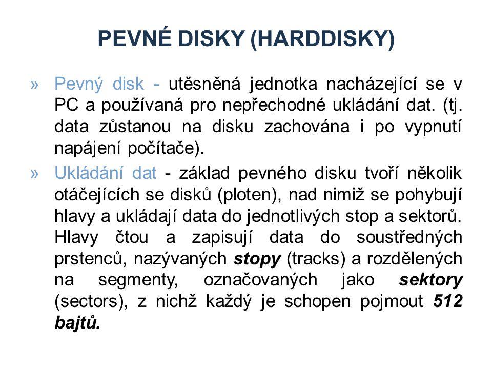 PEVNÉ DISKY (HARDDISKY) »Pevný disk - utěsněná jednotka nacházející se v PC a používaná pro nepřechodné ukládání dat.