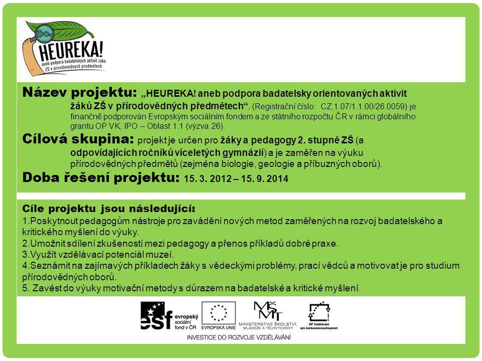 """Název projektu: """"HEUREKA! aneb podpora badatelsky orientovaných aktivit žáků ZŠ v přírodovědných předmětech"""". (Registrační číslo: CZ.1.07/1.1.00/26.00"""