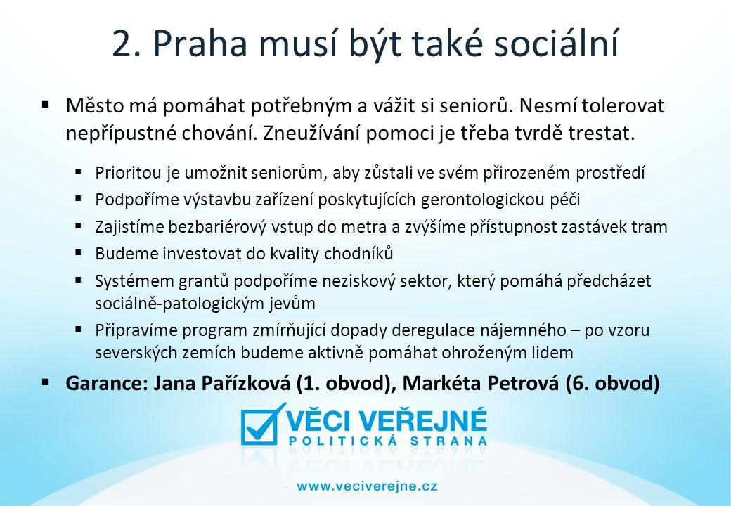 2. Praha musí být také sociální  Město má pomáhat potřebným a vážit si seniorů.
